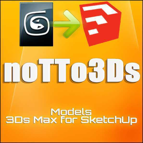 Thumbnail noTTo3Ds - 3DS MAX for Sketchup - Collection